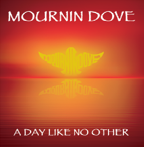 Mournin Dove: A Day Like No OTher CD